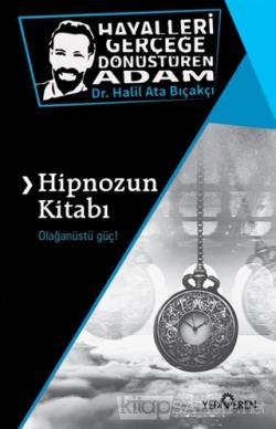 Hipnozun Kitabı - Halil Ata Bıçakçı | Yeni ve İkinci El Ucuz Kitabın A