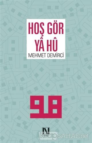 Hoş Gör Ya Hü - Mehmet Demirci- | Yeni ve İkinci El Ucuz Kitabın Adres