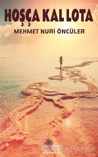Hoşça Kal Lota - Mehmet Nuri Öncüler | Yeni ve İkinci El Ucuz Kitabın