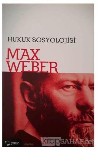 Hukuk Sosyolojisi - Max Weber- | Yeni ve İkinci El Ucuz Kitabın Adresi