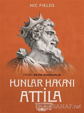 Hunlar Hakanı Attila - Nic Fields | Yeni ve İkinci El Ucuz Kitabın Adr