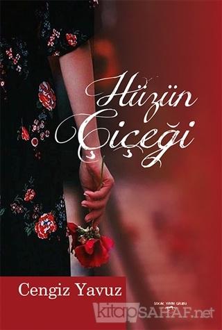 Hüzün Çiçeği - Cengiz Yavuz | Yeni ve İkinci El Ucuz Kitabın Adresi