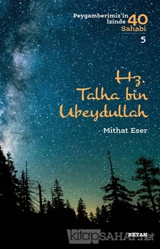 Hz. Talha bin Ubeydullah - Peygamberimiz'in İzinde 40 Sahabi/5 - Mitha