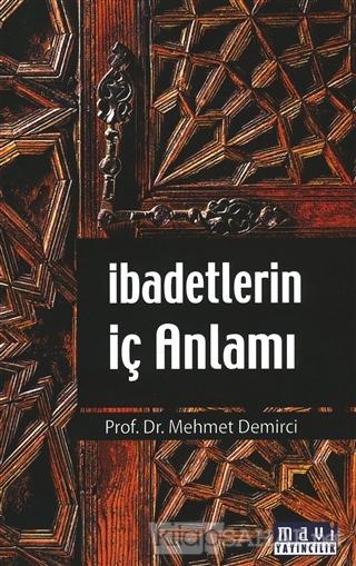 İbadetlerin İç Anlamı - Mehmet Demirci- | Yeni ve İkinci El Ucuz Kitab