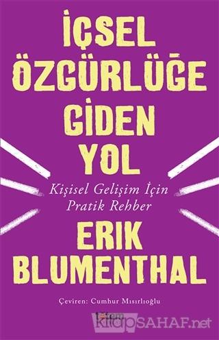İçsel Özgürlüğe Giden Yol - Erik Blumenthal | Yeni ve İkinci El Ucuz K