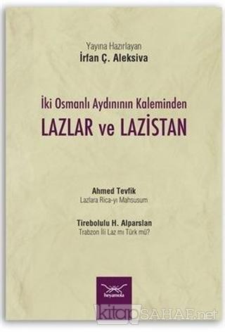 İki Osmanlı Aydınının Kaleminden Lazlar ve Lazistan - Ahmed Tevfik | Y
