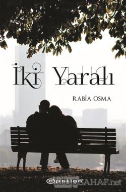 İki Yaralı - Rabia Osma | Yeni ve İkinci El Ucuz Kitabın Adresi
