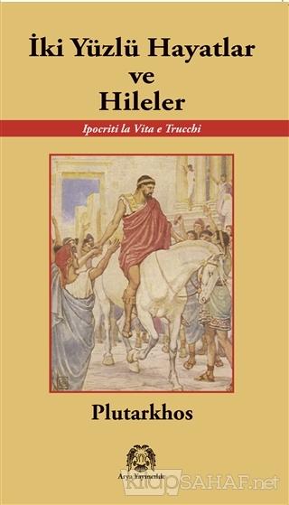 İki Yüzlü Hayatlar ve Hileler - Plutarkhos-   Yeni ve İkinci El Ucuz K