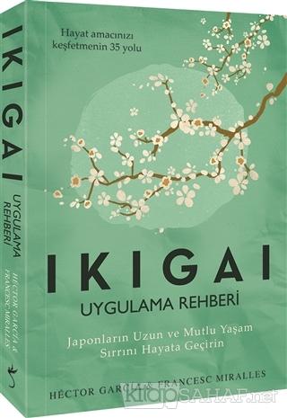 Ikigai - Uygulama Rehberi - Hector Garcia | Yeni ve İkinci El Ucuz Kit