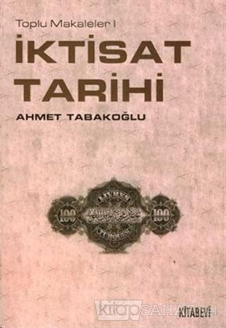 İktisat Tarihi - Ahmet Tabakoğlu | Yeni ve İkinci El Ucuz Kitabın Adre