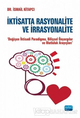 İktisatta Rasyonalite ve İrrasyonalite - İsmail Kitapcı   Yeni ve İkin