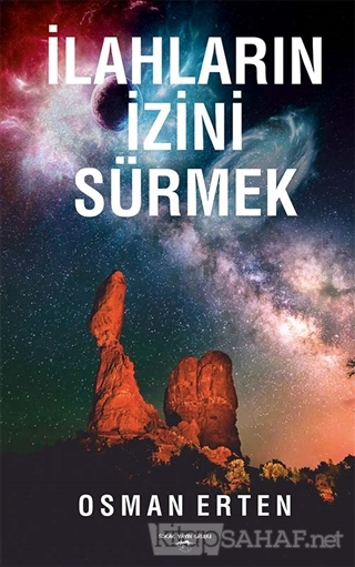 İlahların İzini Sürmek - Osman Erten   Yeni ve İkinci El Ucuz Kitabın