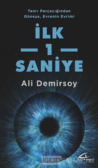 İlk 1 Saniye - Ali Demirsoy | Yeni ve İkinci El Ucuz Kitabın Adresi