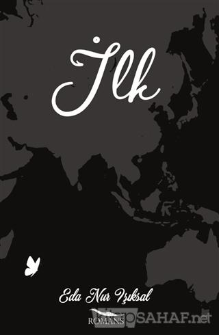 İlk - Eda Nur Işıksal | Yeni ve İkinci El Ucuz Kitabın Adresi