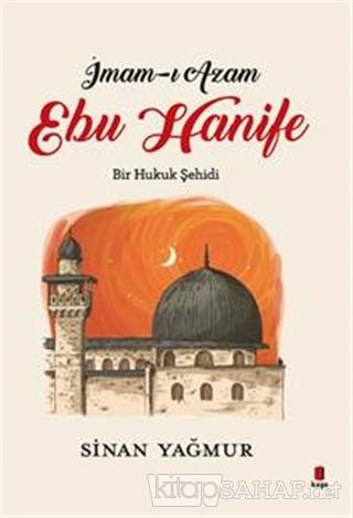 İmam-ı Azam - Ebu Hanife - Sinan Yağmur | Yeni ve İkinci El Ucuz Kitab