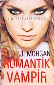 ROMANTİK VAMPİR - J. Morgan- | Yeni ve İkinci El Ucuz Kitabın Adresi