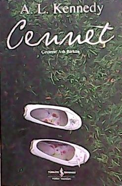 CENNET - A. L. Kennedy- | Yeni ve İkinci El Ucuz Kitabın Adresi
