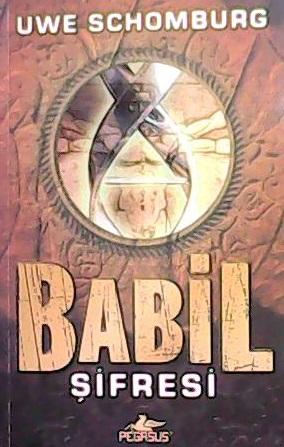 BABİL ŞİFRESİ - Uwe Schomburg- | Yeni ve İkinci El Ucuz Kitabın Adresi