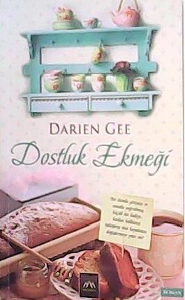 DOSTLUK EKMEĞİ - Darien Gee- | Yeni ve İkinci El Ucuz Kitabın Adresi