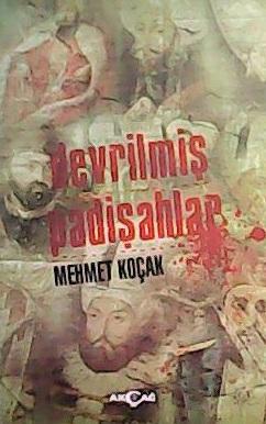 DEVRİLMİŞ PADİŞAHLAR - Mehmet Koçak-   Yeni ve İkinci El Ucuz Kitabın