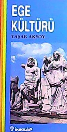 EGE KÜLTÜRÜ - Yaşar Aksoy-   Yeni ve İkinci El Ucuz Kitabın Adresi