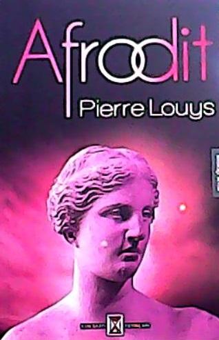 AFRODİT - Pierre Louys- | Yeni ve İkinci El Ucuz Kitabın Adresi