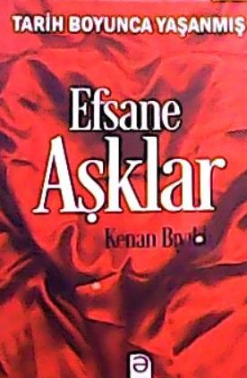 EFSANE AŞKLAR - Kenan Bıyıklı | Yeni ve İkinci El Ucuz Kitabın Adresi