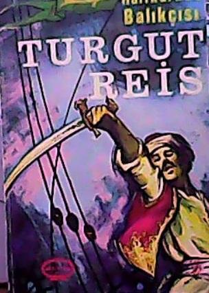 TURGUT REİS - Cevat Şakir Kabaağaçlı (Halikarnas Balıkçısı) | Yeni ve