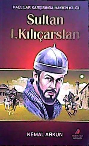 SULTAN I. KILIÇARSLAN - Kemal Arkun | Yeni ve İkinci El Ucuz Kitabın A