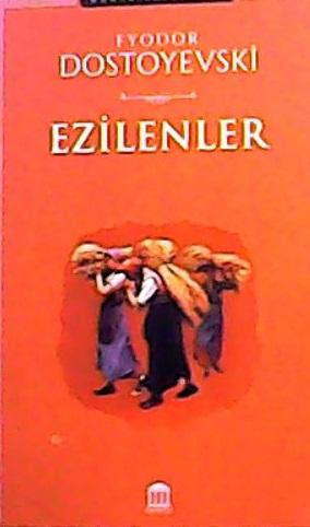 EZİLENLER - Fyodor Mihayloviç Dostoyevski | Yeni ve İkinci El Ucuz Kit