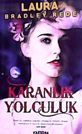 KARANLIK YOLCULUK - LAURA BRADLEY REDE | Yeni ve İkinci El Ucuz Kitabı