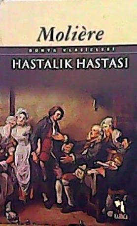 HASTALIK HASTASI - Moliere | Yeni ve İkinci El Ucuz Kitabın Adresi