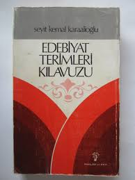 EDEBİYAT TERİMLERİ KILAVUZU - Seyit Kemal Karaalioğlu | Yeni ve İkinci