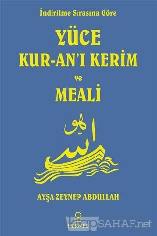 İndirilme Sırasına Göre Yüce Kur-an'ı Kerim ve Meali - Kolektif | Yeni