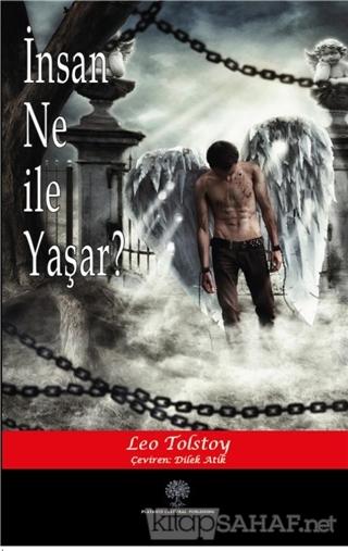 İnsan Ne ile Yaşar? - Lev Nikolayeviç Tolstoy   Yeni ve İkinci El Ucuz