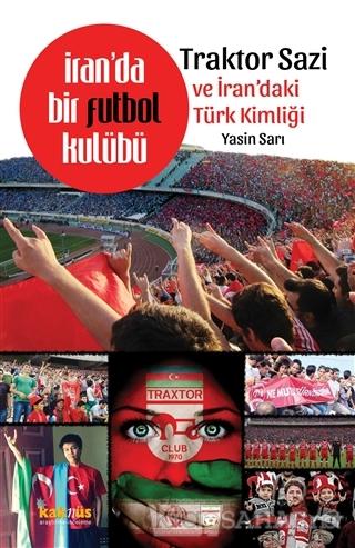 İran'da Bir Futbol Kulübü - Traktor Sazi ve İran'daki Türk Kimliği - Y