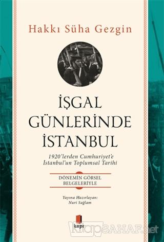 İşgal Günlerinde İstanbul - Hakkı Süha Gezgin | Yeni ve İkinci El Ucuz