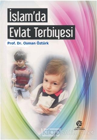 İslam'da Evlat Terbiyesi - Osman Öztürk- | Yeni ve İkinci El Ucuz Kita