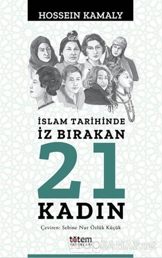 İslam Tarihinde İz Bırakan 21 Kadın - Hossein Kamaly | Yeni ve İkinci