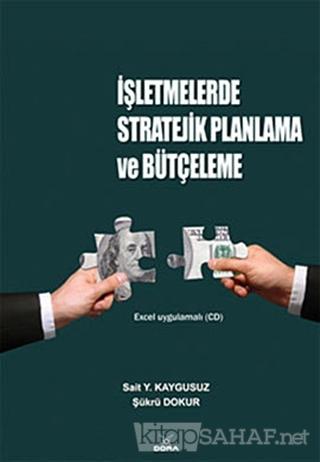 İşletmelerde Stratejik Planlama ve Bütçeleme - Şükrü Dokur | Yeni ve İ