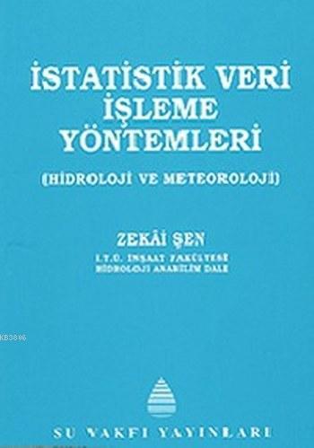 İstatistik Veri İşleme Yöntemleri - Zekai Şen | Yeni ve İkinci El Ucuz
