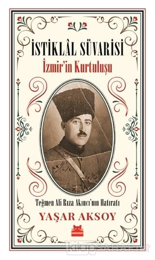 İstiklal Süvarisi - İzmir'in Kurtuluşu - Yaşar Aksoy | Yeni ve İkinci