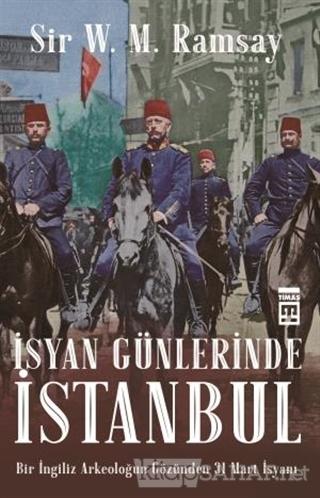 İsyan Günlerinde İstanbul - Sir V. M. Ramsay | Yeni ve İkinci El Ucuz
