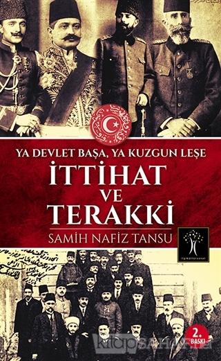 İttihat ve Terakki - Samih Nafiz Tansu   Yeni ve İkinci El Ucuz Kitabı