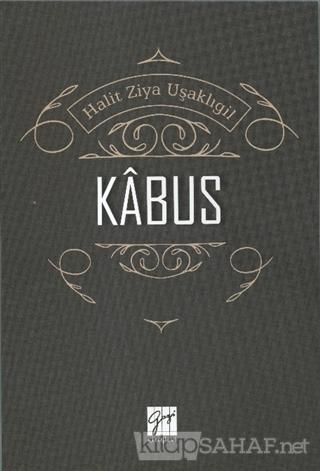 Kabus - Halit Ziya Uşaklıgil   Yeni ve İkinci El Ucuz Kitabın Adresi