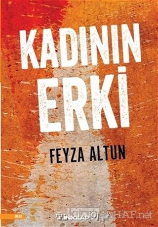 Kadının Erki - Feyza Altun | Yeni ve İkinci El Ucuz Kitabın Adresi