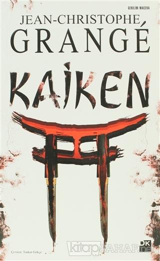 Kaiken - Jean-Christophe Grange | Yeni ve İkinci El Ucuz Kitabın Adres