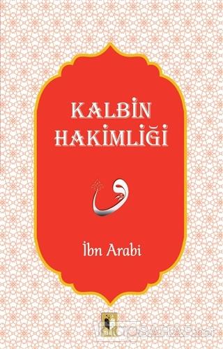 Kalbin Hakimliği - İbn Arabi   Yeni ve İkinci El Ucuz Kitabın Adresi