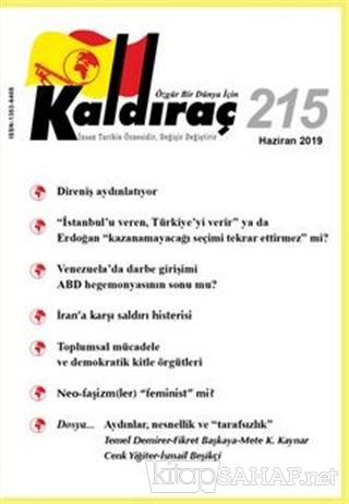 Kaldıraç Dergisi Sayı: 215 Haziran 2019 - Kolektif | Yeni ve İkinci El