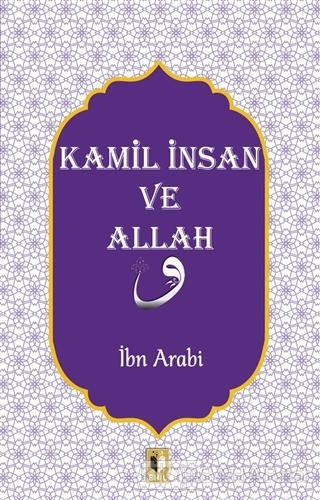 Kamil İnsan ve Allah - İbn Arabi | Yeni ve İkinci El Ucuz Kitabın Adre